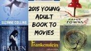 YA novels into movies 2014 - 2015