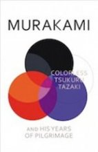 Haruki Murakami, Colorless Tsukuru Tazaki and His Years of Pilgrimage