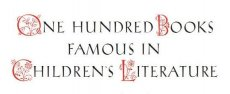 One Hundred Books Famous in Children's Literature