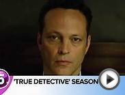 True Detective: Official Preview of Second Season