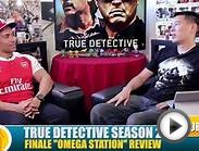 "True Detective Season 2 Finale Review ""Omega Station"""
